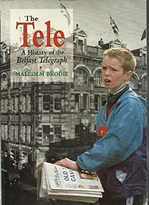 The Tele A History of the Belfast: Brodie, Malcolm: