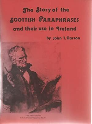 The Story of The Scottish Paraphrases and: Carson, John T: