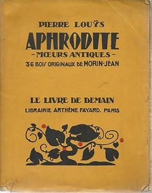 Aphrodite moeurs antiques.: Louys, Pierre: