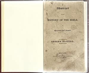 Abstract of the History of the Bible, in Question and Answer.