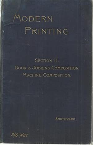 Modern Printing A Handbook of the Principles: Southward, John: