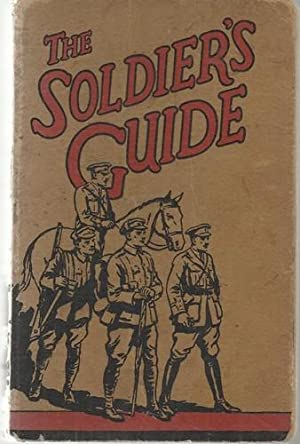 The Soldier's Guide.: Pickering & Inglis Ltd: