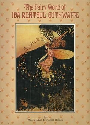 The Fairy World of Ida Rentoul Outhwaite.: Muir, Marcie &