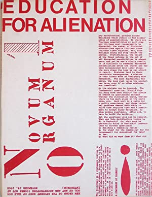 Novum Organum No.1. Education for alienation. New Organ of the Student Body of Yale School of Art...