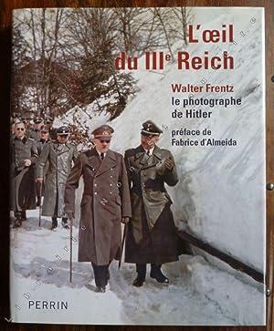 L'œil du IIIe Reich Walter Frentz le: Hiller von Gaertringen