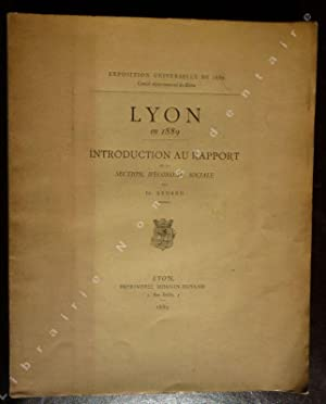 Lyon en 1889 Introduction au rapport de: Aynard Ed.