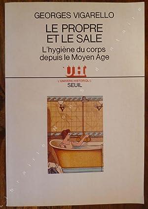 Le propre et le Sale - L'Hygiène: Vigarello Georges