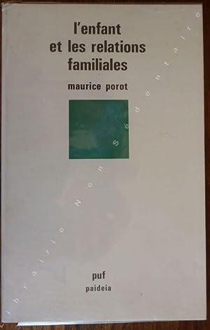 L'enfant et les relations familiales: Porot Maurice