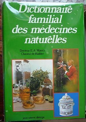 Dictionnaire familial des médecines naturelles.: Maury E.A -