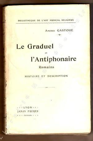 Le graduel et l'Antiphonaire Romain - Histoire: Gastoué Amédée