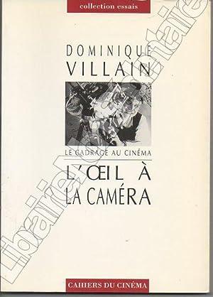 La cadrage au cinémaL'Oeil à la caméra: Villain Dominique