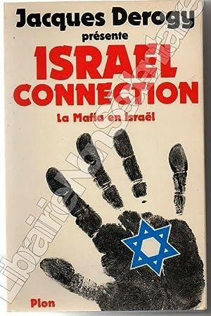 Israel Connection - La Mafia en Israël: Derogy Jacques