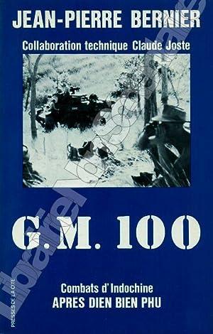 G.M 100 Combats d'Idochine après DIEN BIEN: Bernier Jean-Pierre -