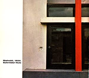 Rietveld, 1924. Schröder Huis.: Rietveld, Gerrit.