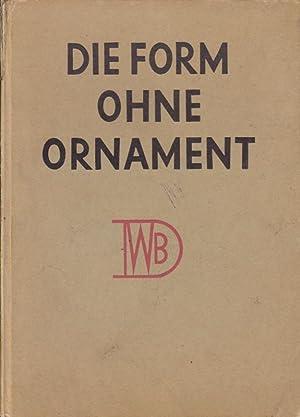 Die Form ohne Ornament. Werkbundausstellung 1924.: Pfleiderer, Dr. Wolfgang