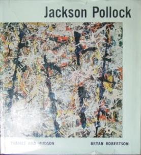 Jackson Pollock.: Pollock. Robertson, Bryan.