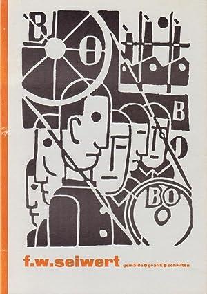 F.W. Seiwert Gemälde Grafik Schriften.: Arntz, Gerd. August
