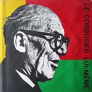 Le Corbusier lui-même.: Le Corbusier. Jean
