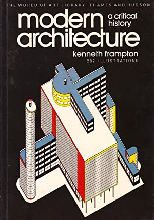 Modern Architecture A Critical History By Frampton Kenneth First