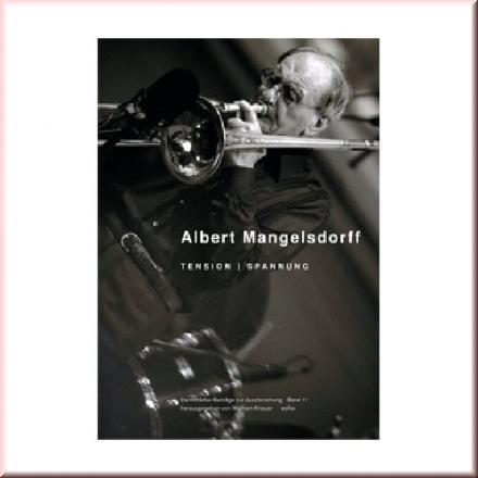 Darmstädter Beiträge zur Jazzforschung: Albert Mangelsdorff: Tension / Spannung: 11 - Hg. Wolfram Knauer