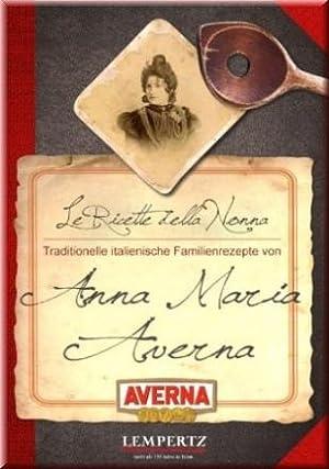 Traditionelle italienische Familienrezepte Von Anna Maria Averna.: Anna Maria Averna