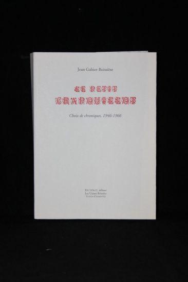 Le petit crapouillot. Choix de chroniques, 1946-1966 GALTIER-BOISSIERE Jean Softcover