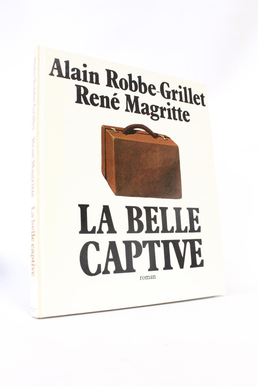 La belle captive ROBBE-GRILLET Alain MAGRITTE René Hardcover
