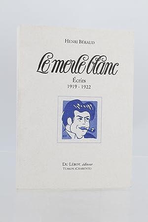 Le Merle blanc, écrits 1919-1922: BERAUD Henri
