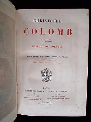 Christophe Colomb: ROSELLY DE LORGUES Antoine François Félix Comte de