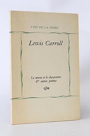 Le morse et le charpentier: CARROLL Lewis