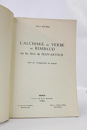 L'alchimie du verbe de Rimbaud. Essai sur: RICHER Jean