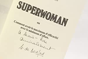 Superwoman. ou comment avoir le maximum d'efficacité avec le minimum d'effort