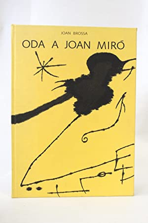 Oda a Joan Miro. Litografies de Joan: BROSSA Joan MIRO