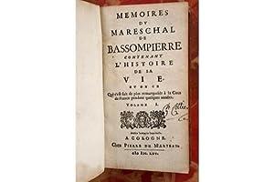 Memoires du Mareschal de Bassompierre contenant l'histoire: BASSOMPIERRE François Maréchal