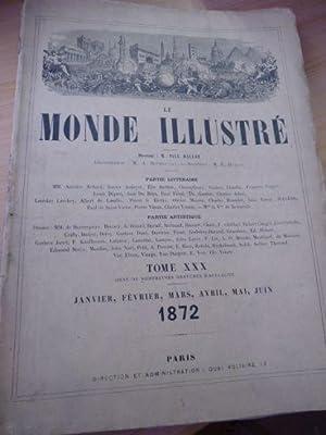 Le Monde illustré, journal hebdomadaire. Tome XXX, premier semestre complet 1872. Du n°...