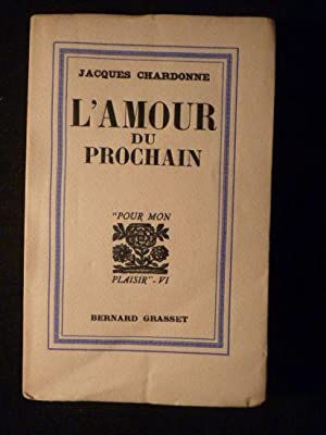 L'amour du prochain: CHARDONNE Jacques