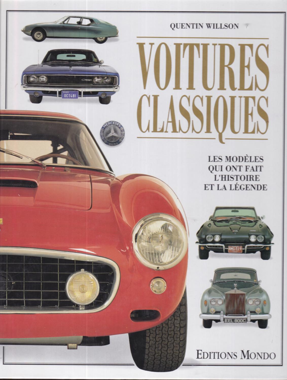 Voitures classiques, les modèles qui ont fait l'histoire et la légende - Quentin Willson
