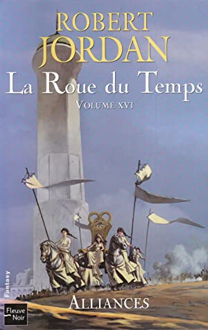 Roue du Temps (La) - Volume XVI: Alliances