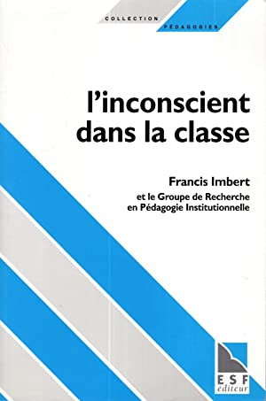 L'inconscient dans la classe: Transferts et contre-transferts (Collection Pedagogies) (French Edi...