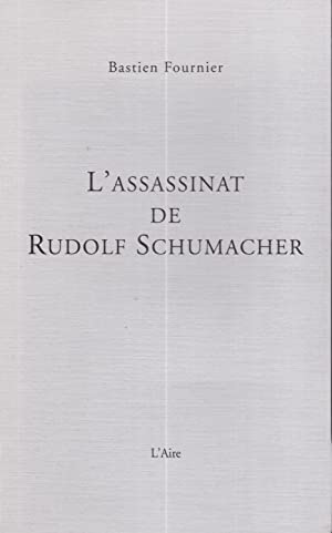L'assassinat de Rudolf Schumacher