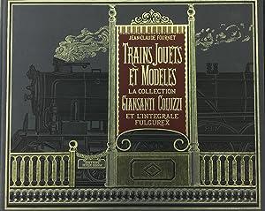 Trains jouets et modèles : La collection: Jean-Claude Fournet