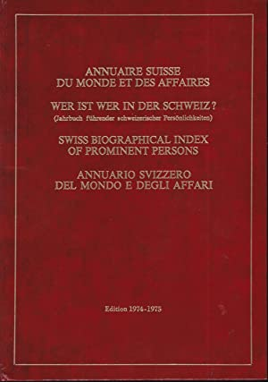 Annuaire suisse du monde et des affaires, Wer ist wer in der Schweiz?, Swiss biographical index o...