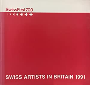Swissfest700, Swiss artists in Britain 1991 (english book)