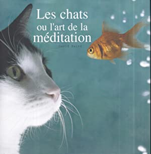 Les Chats ou l'art de la méditation: Collection Animaux