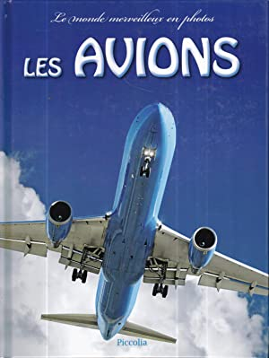 Les avions: le monde merveilleux en photos (French Edition)