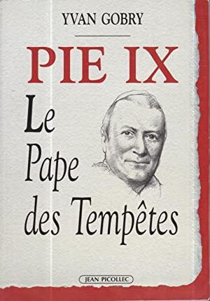 Pie IX: Le pape des tempetes (French Edition)