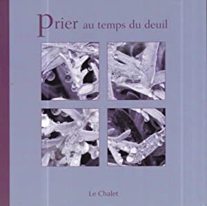Prier au temps du deuil (French Edition)