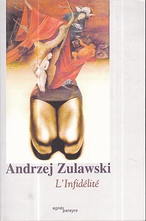 L'Infidélité: Andrzej zulawski