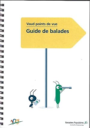 Vaud points de vue. Guide de balades.