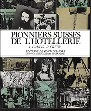Pionniers suisses de l'hotellerie (French Edition)